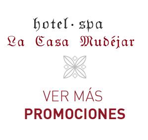 PROMOCIONES Hotel Spa La Casa Mudéjar